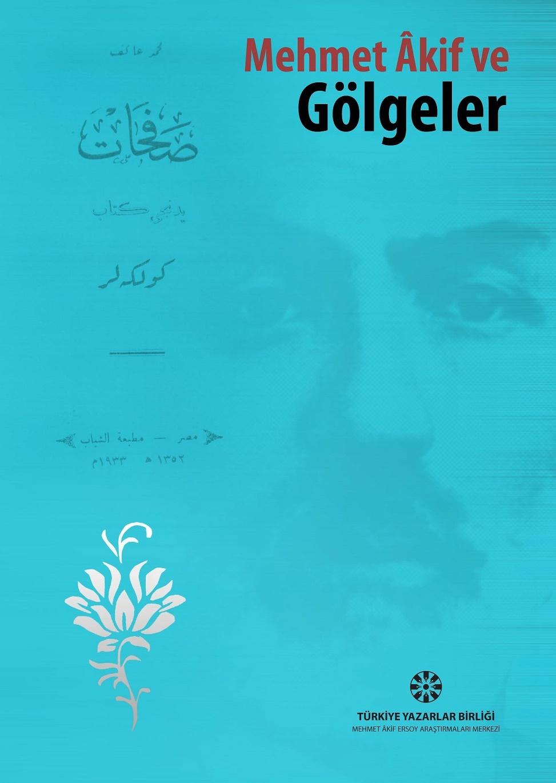 TYB Kitapları 57: Mehmet Âkif ve Gölgeler