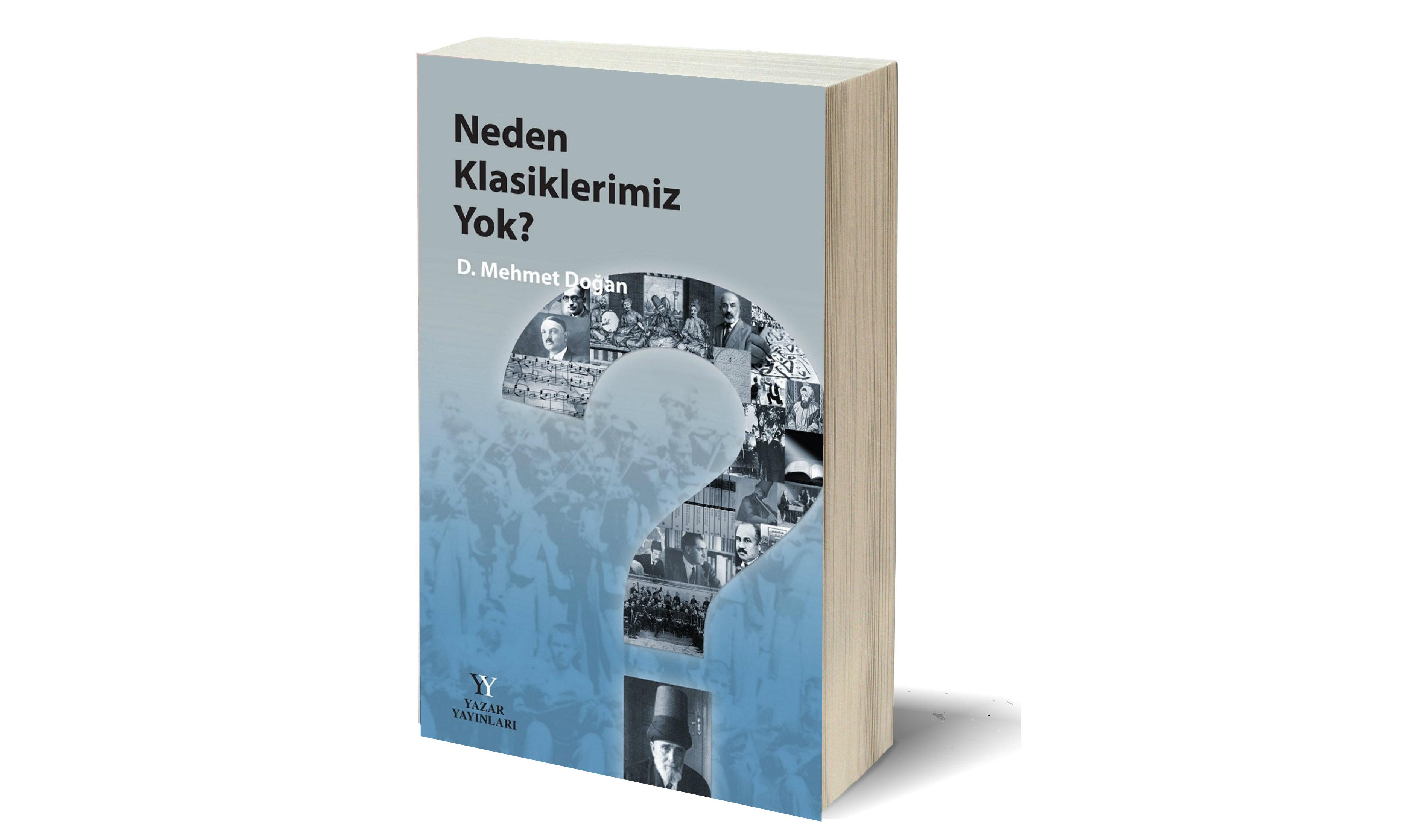 D. Mehmet Doğan'dan yeni kitap: Neden Klasiklerimiz Yok?