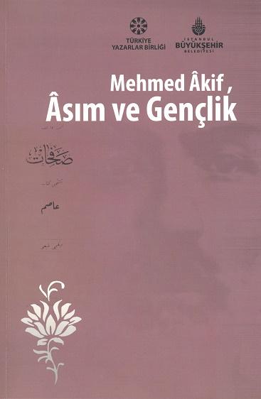 TYB Kitapları 65: Mehmed Âkif, Âsım ve Gençlik