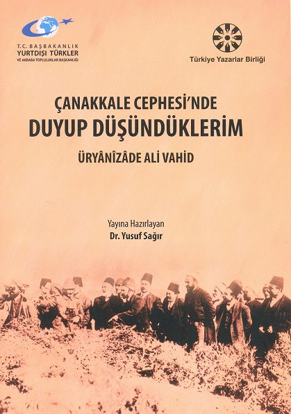 TYB Kitapları 67: Çanakkale Cephesi'nde Duyup Düşündüklerim- Üryanizade Ali Vahid