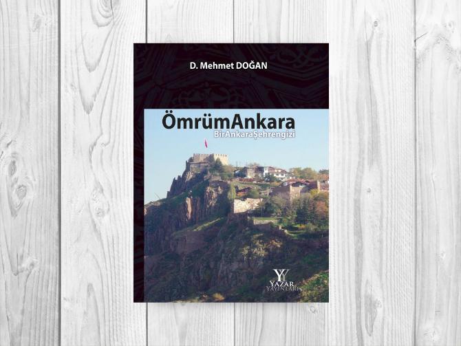 Başkentin kötü ezberini bozan kitap: Ömrüm Ankara