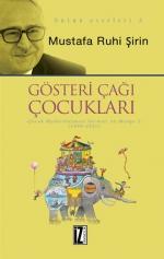 Mustafa Ruhi Şirin'in GÖSTERİ ÇAĞI ÇOCUKLARI Kitabı Yayımlandı