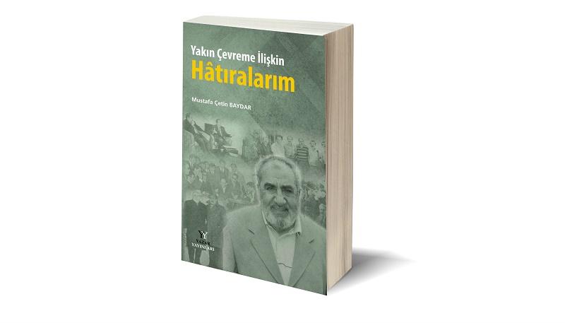 """Mustafa Çetin Baydar'ın """"Hatıralarım""""ı çıktı."""