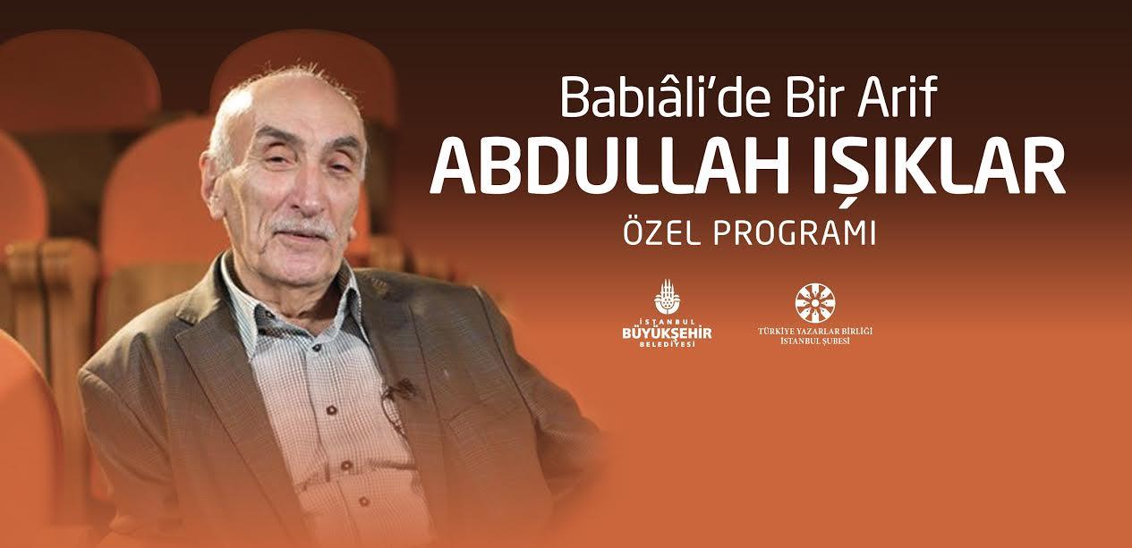 Bâb-ı Âli'de Bir Ârif Abdullah Işıklar Özel Programı