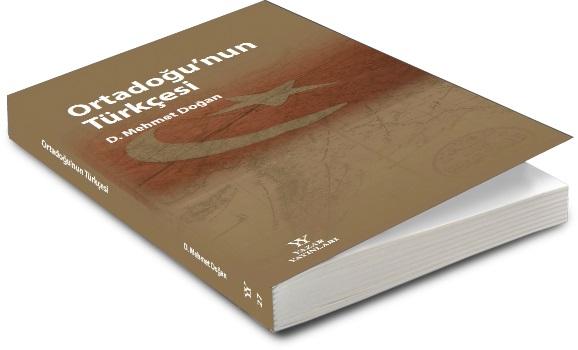 D. Mehmet Doğan'dan Ortadoğu'nun Türkçesi