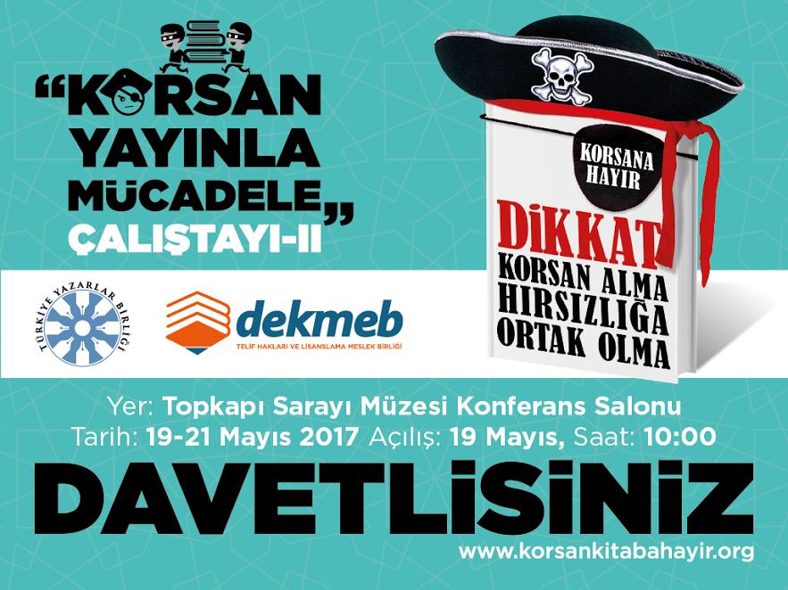 Türkiye'de Fikri Mülkiyet, Telif Hakları, İntihal ve Korsan Yayıncılık Çalıştayı 2