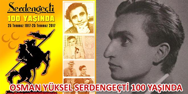 OSMAN YÜKSEL SERDENGEÇTİ 100 YAŞINDA
