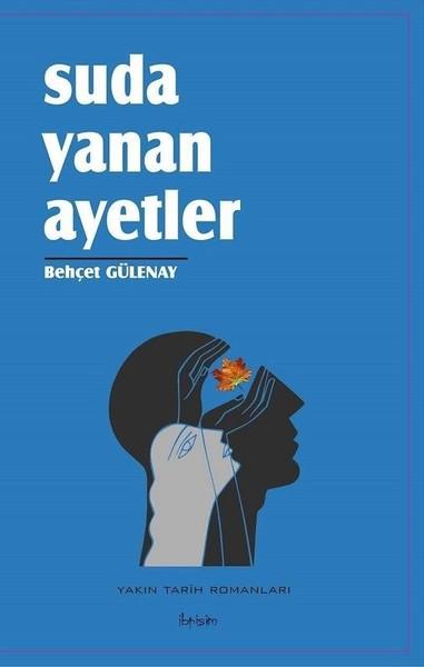 Osman Gümüş: Bir isyan romanı: Suda Yanan Âyetler