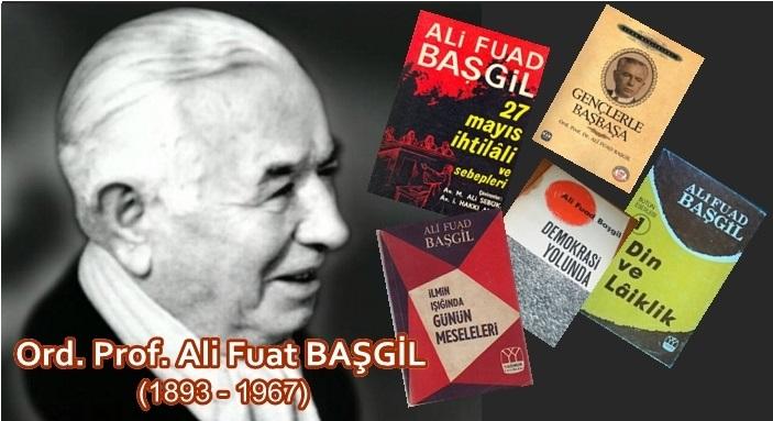 Ali Fuad Başgil'i Bir Ömür Zinde Tutan Şey Neydi?