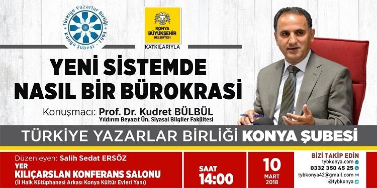 Konya Şubesi' nde ''Yeni Sistemde Nasıl Bir Bürokrasi'' Programı