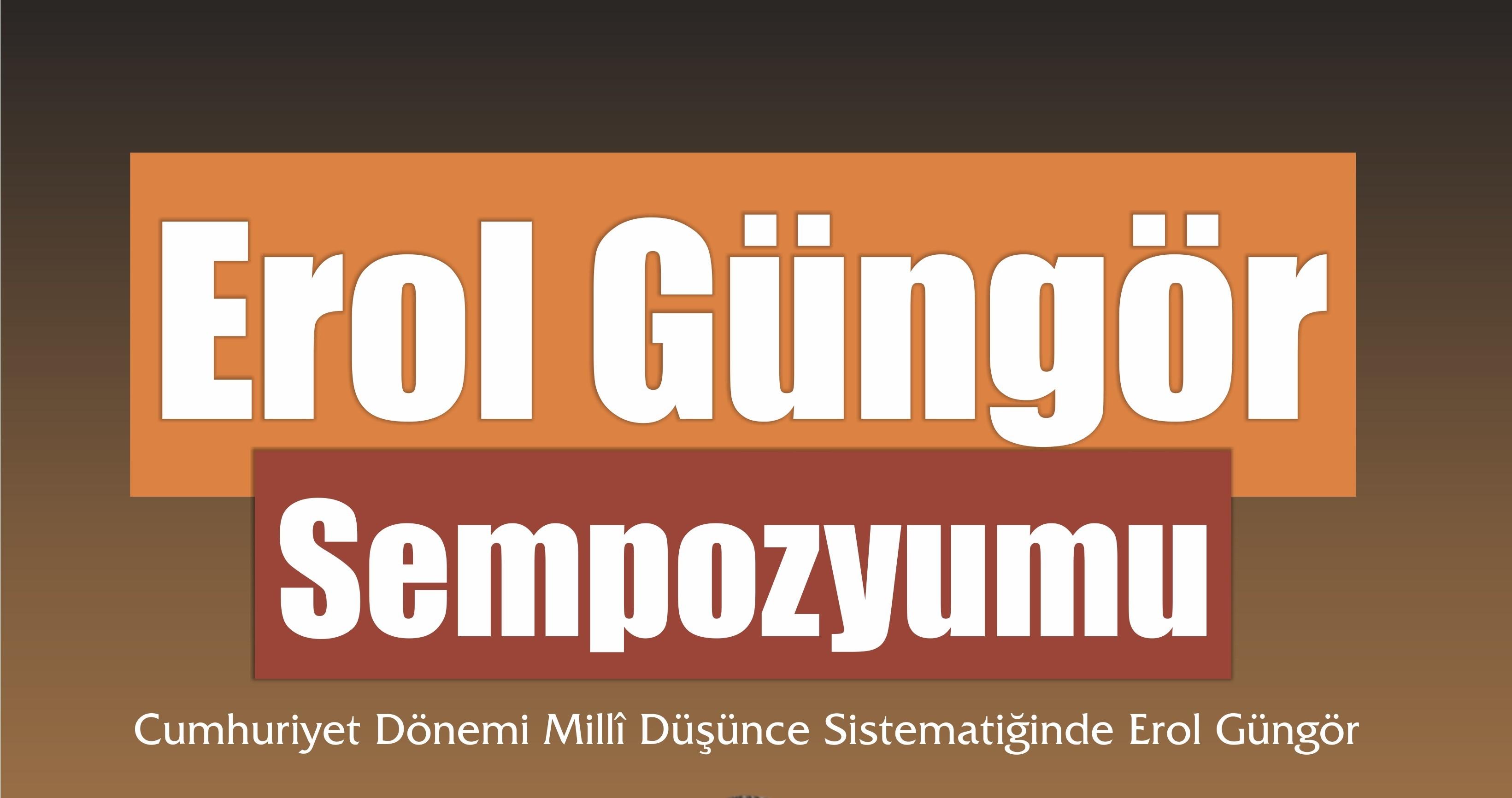 Erol Güngör memleketi Kırşehir'de yâd edilecek