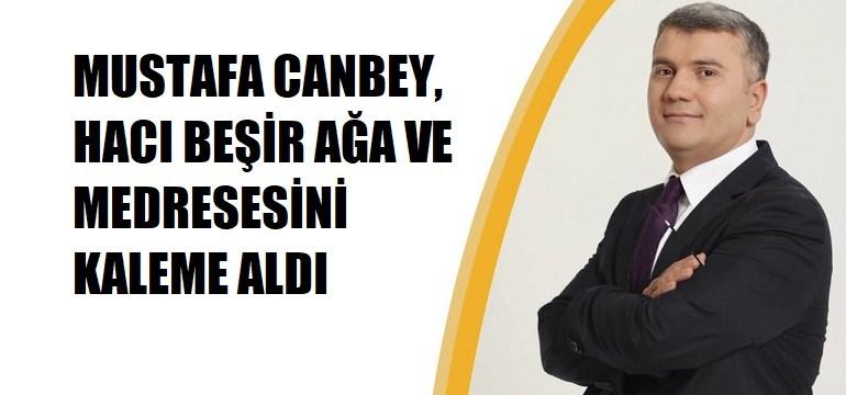 Mustafa Canbey, Osmanlı Sarayının En Ünlü İlim Ve İrfan Sahibi Alimlerinden Hacı Beşir Ağa