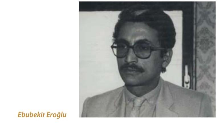 TYB'nin 40. Yılında ilk 40 üyemiz: Ebubekir Eroğlu