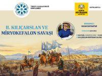Konya Şubesinde II. Kılıçarslan ve Miryokefalon Savaşı Şöyleşisi