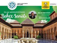 Konya Şubesinde İslam Medeniyetinde Bahçe Sanatı Söyleşisi