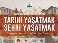 Tarihi Yaşatmak, Şehri Yaşatmak Sempozyumu & Restorasyon Sergisi