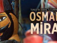 Tunus'ta tarihe tutunmaya çalışan Osmanlı Mirası