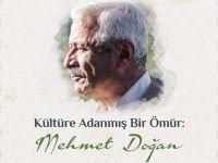 'Kültüre Adanmış Bir Ömür'  D.Mehmet Doğan Belgeseli