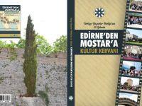 Edirne'den Mostar'a Kültür Kervanı Kitabı Çıktı