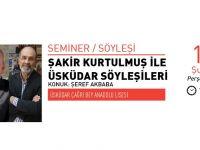 Üsküdar Söyleşilerinin Konuğu Şeref Akbaba