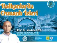 Balkanlarda Osmanlı İzleri