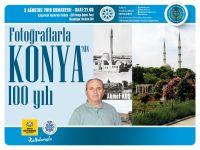 ''Fotoğraflarla Konya'nın 100 Yılı''