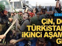 Çin, Doğu Türkistan'da ikinci aşamaya geçti