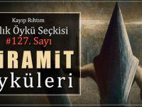"""Kayıp Rıhtım Aylık Öykü Seçkisi'nin 127. Sayısında """"Piramit Öyküleri"""" Var!"""