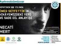 Vefatının 100. Yılında Ömer Seyfettin Konya'da Anılıyor
