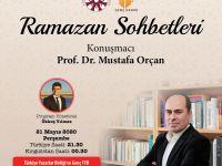 """Prof. Dr. Mustafa Orçan """"Ramazan Sohbetleri""""nde konuşacak"""
