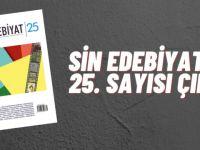 Sin Edebiyat Dergisi'nin 25. Sayısı Çıktı