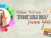 """Orhan Veli'nin """"Efsane"""" şiirinin öyküsü"""