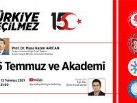 """Başkan Arıcan """"15 Temmuz ve Akademi"""" konulu söyleşide konuşacak"""