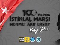 İstiklâl Marşı ve Mehmet Âkif Ersoy Bilgi Şöleni