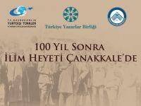 """""""İlim Heyeti"""" 100 yıl sonra 22 Ekim Perşembe günü Çanakkale'de..."""