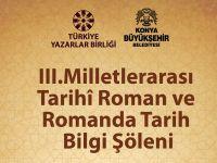 3. Tarihî Roman ve Romanda Tarih Bilgi Şöleni Konya'da Başlıyor!