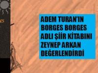 Zeynep Arkan, Adem Turan'ın Borges Borges'ini değerlendirdi