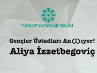 Gençler Aliya İzzetbegoviç'i Anacak