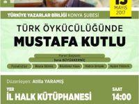 Konya Şubesinde Mustafa Kutlu Anlatılacak