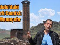 Anadolu'daki İlk Türk Camisi: Ebul Menuçehr