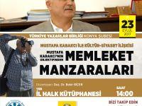 Konya Şubesinin Cumartesi Sohbetleri Konuğu Mustafa Kabakçı