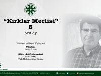 """Arif Ay """"40'lar Meclisi""""ne Konuk Olacak"""