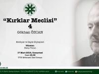 Gökhan Özcan'ın konuk olacağı Kırklar Meclisi Bugün 15.00'te