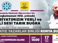 Konya Şubesi'nde ''Anadalu Mektebi Öğrencileri ile Doğumunun 100. Yılında Edebiyatımızın Yerli ve Milli Sesi Tarık Buğra''