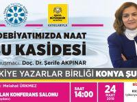 Konya Şubesi' nde Edebiyatımızda Naat-Su Kasidesi Söyleşisi