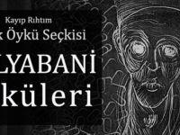 """Kayıp Rıhtım Aylık Öykü Seçkisi 105 """"Gulyabani Öyküleri"""" Yayında!"""