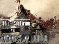 31 Mart Soykırımı ve Kafkas İslam Ordusu
