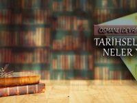 Osmanlı devri kütüphaneleri tarihsel süreçte neler yaşadı?