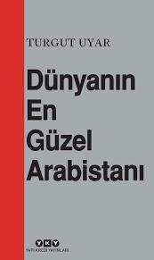 7-turgut-uyar---dunyanin-en-guzel-arabistani.png